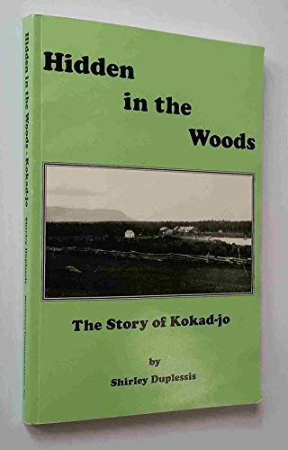 9781890454005: Hidden in the Woods: The Story of Kokad-jo