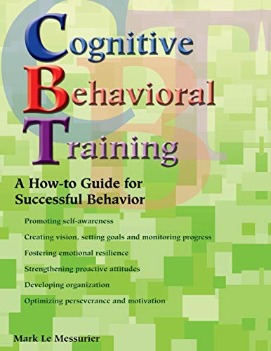 9781890455033: Cognitive Behavioral Training: A How-to Guide for Successful Behavior