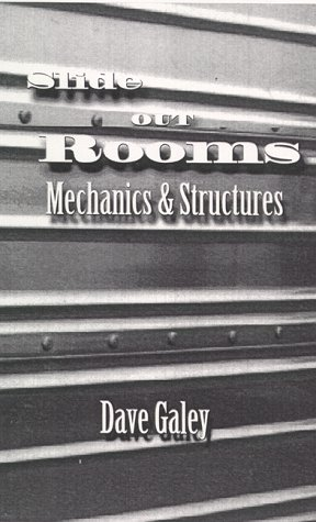 Slide Out Rooms, Mechanics and Structures: Galey, Dave