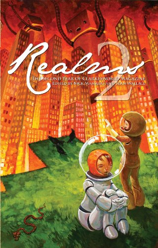 Realms 2: The Second Year of Clarkesworld Magazine (1890464090) by Jeffery Ford; Jay Lake; Cat Rambo; Tim Pratt; Robert Reed; Catherynne M. Valente