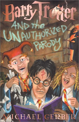 9781890470012: Barry Trotter and the Unauthorized Parody