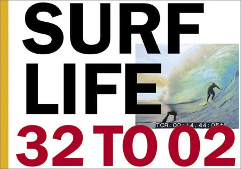 Surf Life 32 to 02: Adler, Tom (editor); Stecyk, Craig (editor)
