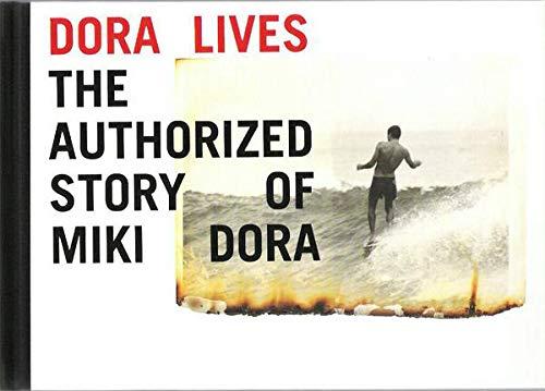 9781890481179: Dora Lives: The Authorized Story Of Miki Dora