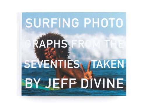 Surfing Photographs from the Seventies Taken by Jeff Divine: Hulet, Scott