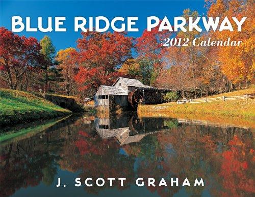 9781890483296: 2012 Blue Ridge Parkway 2012 Calendar Wall calendar