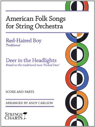 9781890490737: American Folk Songs for String Orchestra: Red-Haired Boy and Deer in the Headlights