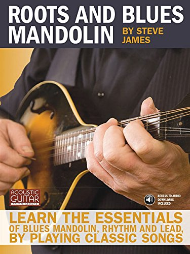 9781890490799: Roots and Blues Mandolin: Learn the Essentials of Blues Mandolin - Rhythm & Lead - By Playing Classic Songs (Acoustic Guitar Private Lessons)