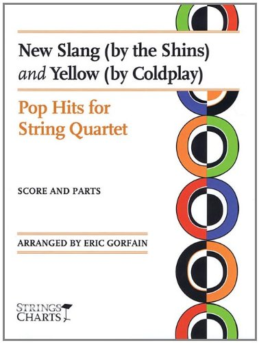 9781890490973: New Slang (by the Shins) and Yellow (by Coldplay): Pop Hits for String Quartet Sheet Music (String Letter Publishing) (Strings)