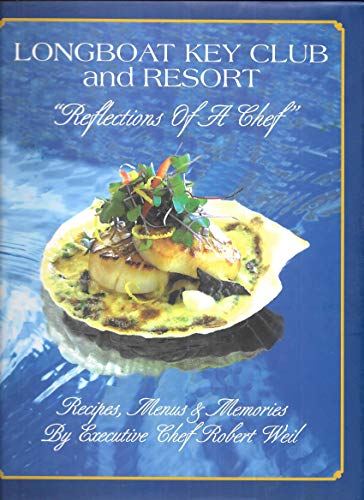 9781890494124: Longboat Key Club and Resort Reflections of a Chef: Recipes, Menus & Memories