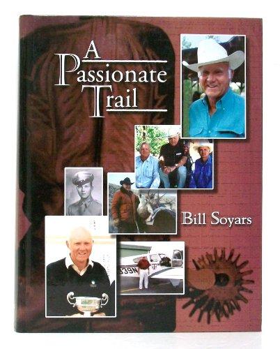 A PASSIONATE TRAIL: Soyars, Bill