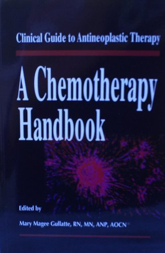 9781890504250: Clinical Guide to Antineoplastic Therapy: A Chemotherapy Handbook