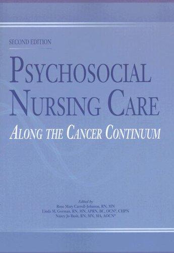 Psychosocial Nursing Care along the Cancer Continuum: Bush, N. J.;