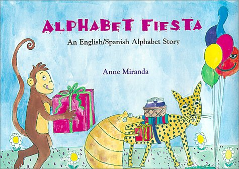 Alphabet Fiesta An English Spanish Alphabet Story: Anne Miranda