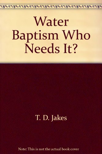 9781890521059: Water Baptism, Who Needs It?