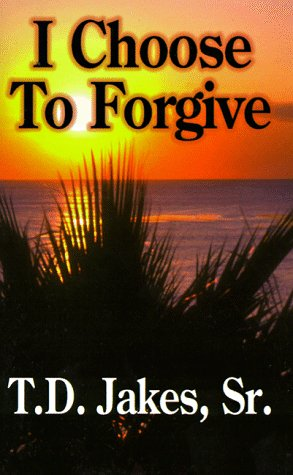 I Choose to Forgive (10-Pack): Jakes, T. D.
