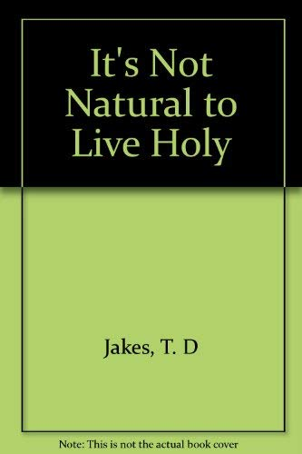 It's Not Natural to Live Holy, It's Spiritual (10-pack) (9781890521103) by T.D. Jakes