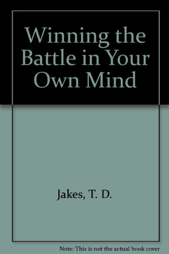 9781890521110: Winning the Battle in Your Own Mind