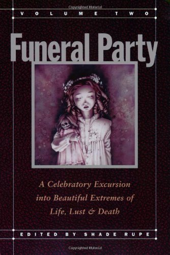 9781890528003: Funeral Party: v. 2: A Celebratory Excursion into Beautiful Extremes of Life, Lust and Death