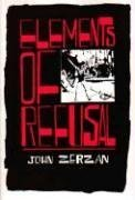 Elements Of Refusal: John Zerzan