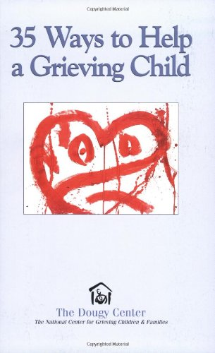 35 Ways to Help a Grieving Child (Guidebook Series): Dougy Center Staff