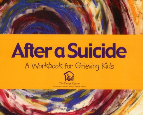9781890534066: After a Suicide: A Workbook for Grieving Kids