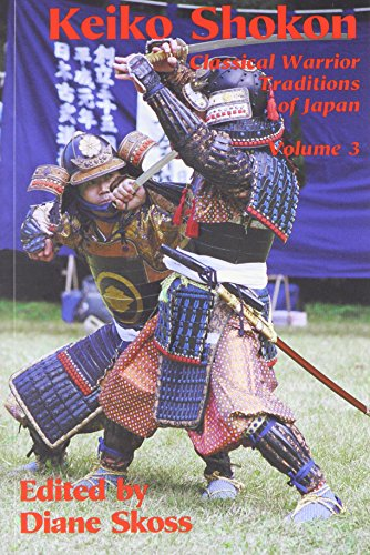 Keiko Shokon: Classical Warrior Traditions of Japan (Classical Warrior Traditions of Japan, 3)