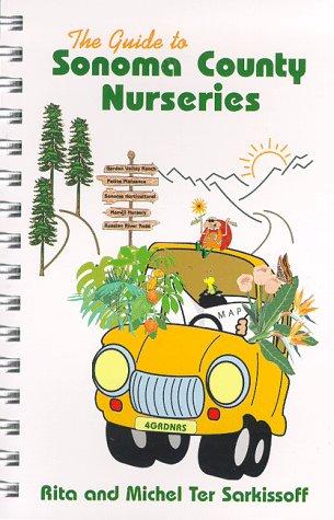 The Guide to Sonoma County Nurseries: Rita Ter Sarkissoff, Michel Ter Sarkissoff