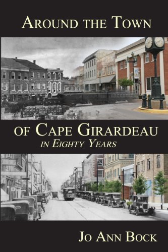 9781890551995: Around the Town of Cape Girardeau in Eighty Years