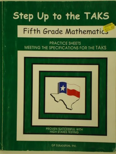 Step Up to the TAAS Mathematics Grade: Newman, Kathleen; Fuller,