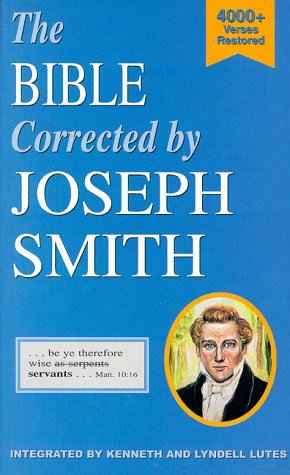 The Bible Corrected by Joseph Smith: Lutes, Kenneth; Lutes, Lyndell