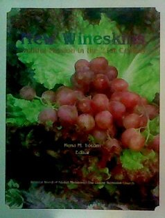 New Wineskins : Faithful Mission in the 21st Century: Rena M. (editor) Yocom