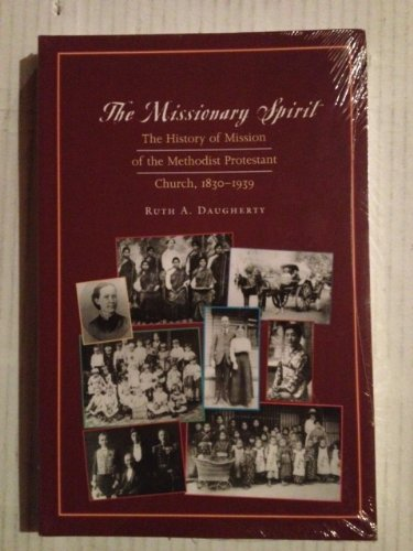 9781890569730: The Missionary Spirit: The History of Mission of the Methodist Protestant Church, 1830-1939