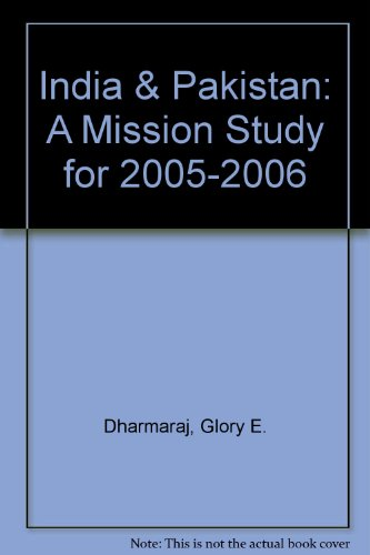 India & Pakistan: A Mission Study for: Dharmaraj, Glory E.