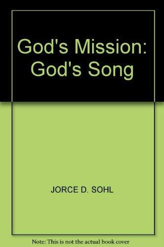 God's Mission, God's Song: Sohl, Joyce D.