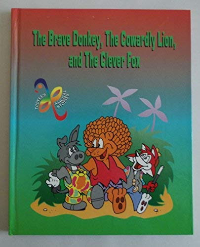 9781890571306: The Brave Donkey, the Cowardly Lion and the Clever Fox (The Tootee Paradise Series)