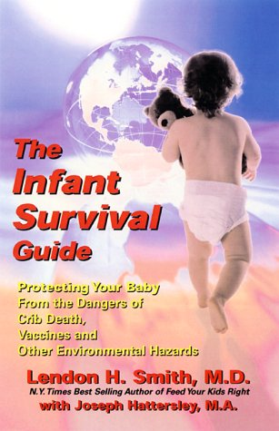 9781890572112: The Infant Survival Guide: Protecting Your Baby from the Dangers of Crib Death, Vaccines and Other Environmental Hazards
