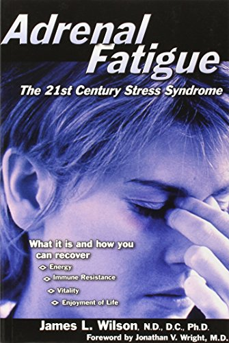 9781890572150: Adrenal Fatigue: The 21st Century Stress Syndrome