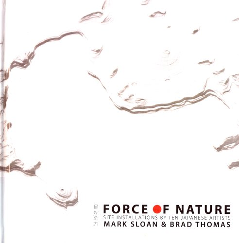 9781890573072: Force of Nature: Site Installations by Ten Japanese Artists (Distributed for the Halsey Institute of Contemporary Art)