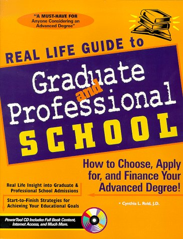 9781890586058: Real Life Guide to Graduate & Professional School: How to Choose, Apply for, and Finance Your Advanced Degree!