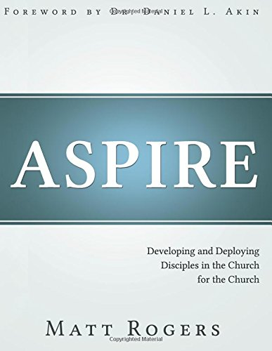 9781890586447: Aspire: Developing and Deploying Disciples in the Church for the Church
