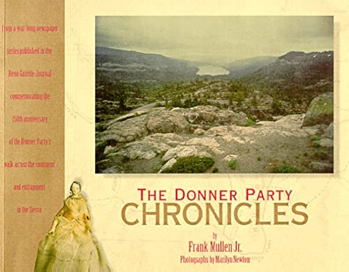 Donner Party Chronicles, The : A Day-by-Day Account of a Doomed Wagon Train, 1846-1847: Mullen, ...