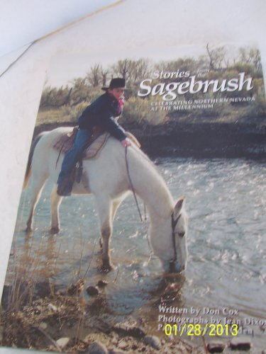 Stories from the Sagebrush: Celebrating Northern Nevada at the Millennium: Cox, Don;Nevada ...