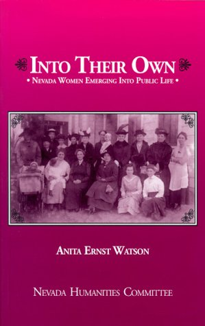 Into Their Own: Nevada Women Emerging into Public Life: Watson, Anita Ernst