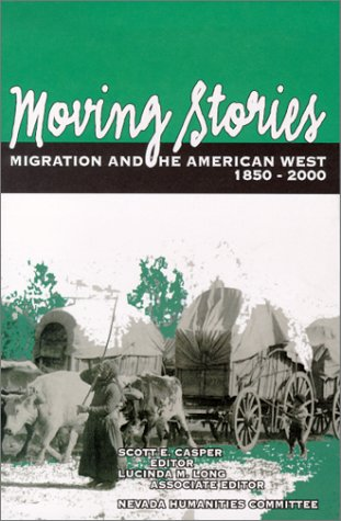 9781890591083: Moving Stories: Migration And The American West, 1850-2000 (Halcyon, V. 23.)