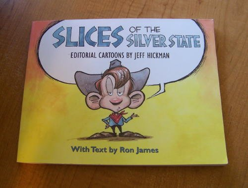 9781890591175: Slices Of The Silver State: Editorial Cartoons by Jeff Hickman