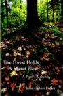 The Forest Holds A Secret Place: A Poet's Alchemy: John G. Fuller