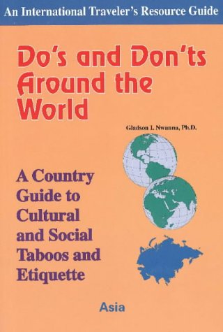 9781890605018: Do's and Don'ts Around the World: Asia: Country Guide to Cultural and Social Taboos and Etiquette (International Traveler's Resource Guide)