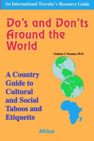Do's and Don'ts Around the World -: Gladson I. Nwanna