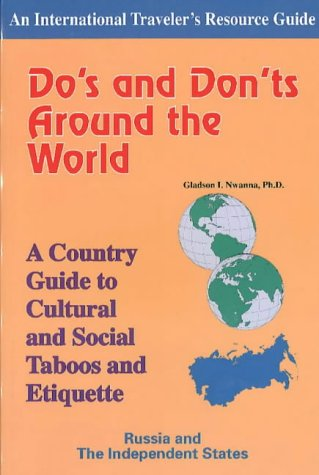 9781890605063: Do's and Don'ts Around the World: Russia and the Independent States: Country Guide to Cultural and Social Taboos and Etiquette (International Traveler's Resource Guide)