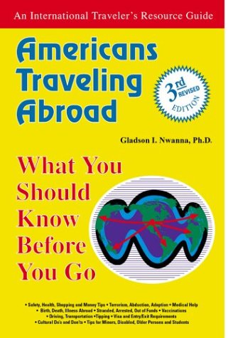 Americans Traveling Abroad : What You Should: Gladson I. Nwanna